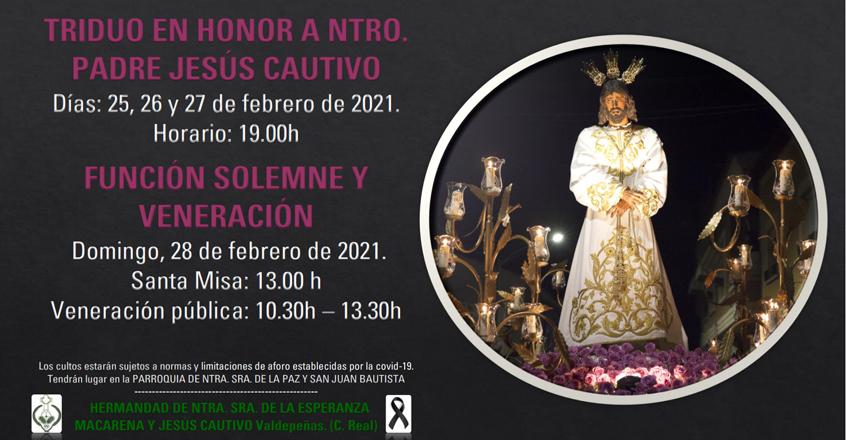 LaHermandad de Nuestra Señora de la Esperanza Macarena y Jesús Cautivo, deValdepeñas, ha organizado diversos cultos con motivo de laCuaresma