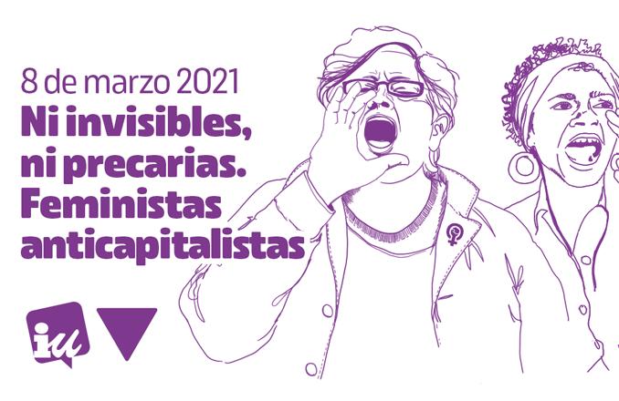¡Ni invisibles, ni precarias. Feministas Anticapitalistas! – Manifiesto de la Red Feminista de IU por el 8M de 2021