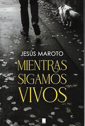 Joaquín Brotons: «Mientras sigamos vivos» de Jesús Maroto