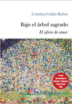 «Bajo el árbol sagrado: El oficio de amar», de Cristina Galán. Joaquín Brotons Peñasco