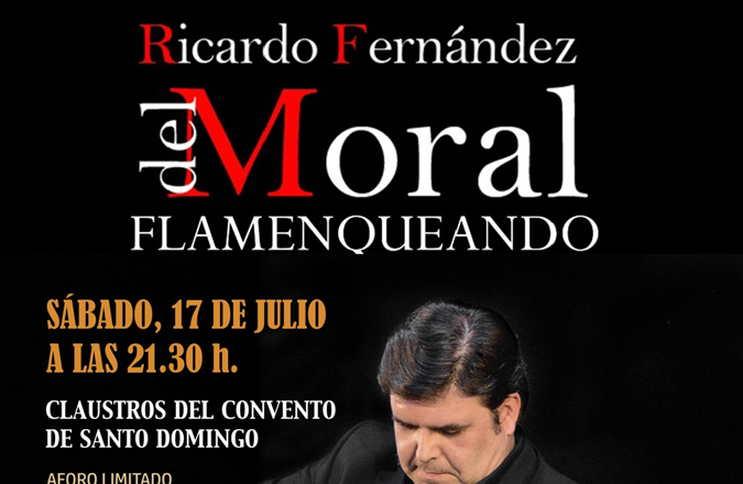 El próximo sábado 17 de julio Ricardo Fernández del Moral trae a Villanueva de los Infantes su espectáculo 'Flamenqueando'