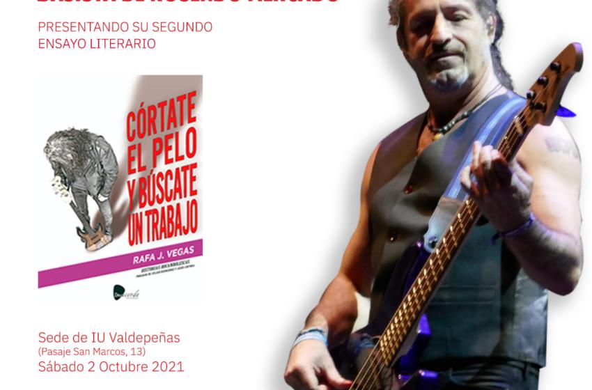 """Rafa J. Vegas presentará el 2 de octubre su nuevo libro """"Córtate el pelo y búscate un trabajo"""" en la sede de IU Valdepeñas"""